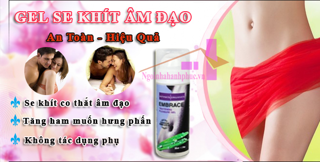 gel se khít âm đạo phụ nữ  EMBRACE VAGINAL TIGHTENING made in USA